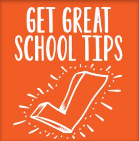 Get Great School Tips