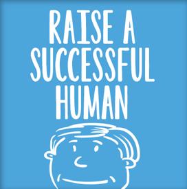 Raise a Successful Human